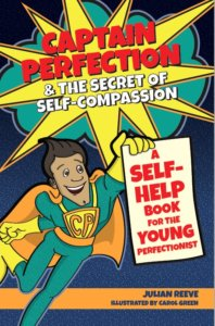 Book cover of Captain Perfection & the Secret of Self-Compassion